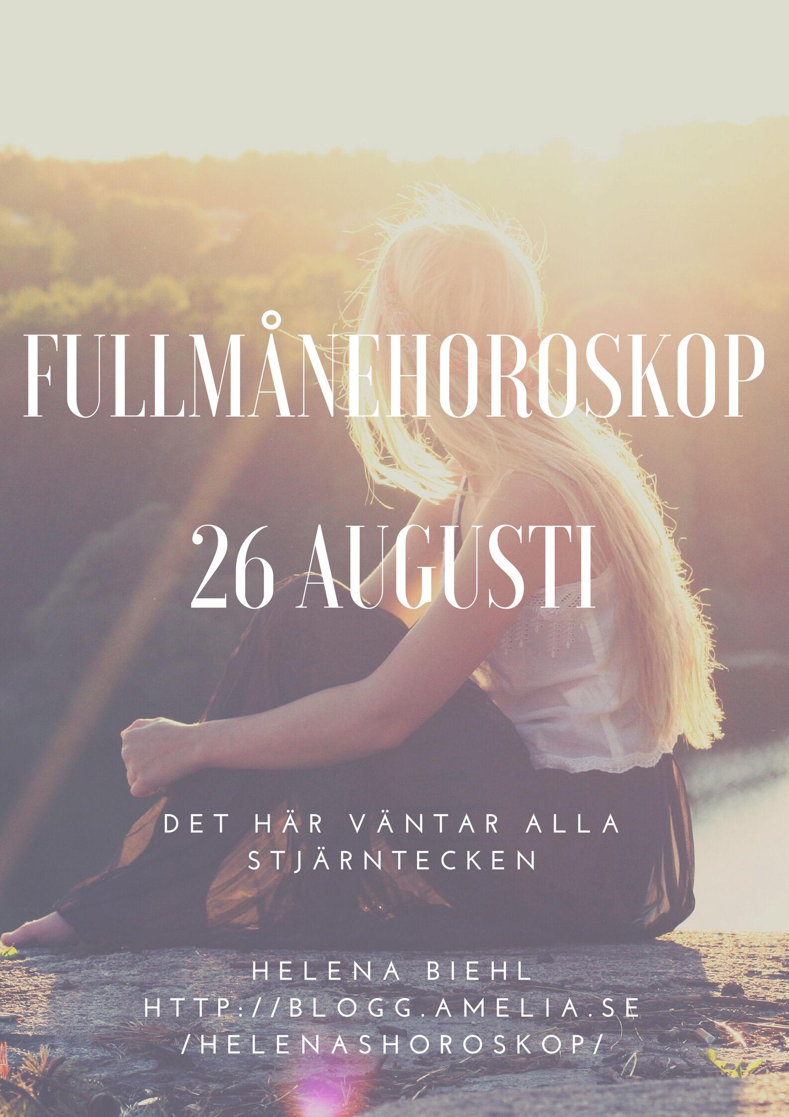 Fullmanehoroskop26 augusti