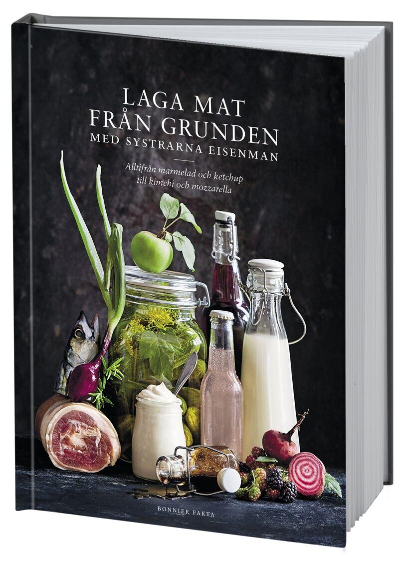 Kokboken Laga mat från grunden med systrarna Eisenman