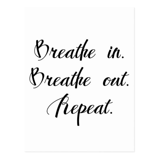 Breathe in breathe out inspirational postcard r653e5d8cca014d26814b1b7d76ac5cc1 vgbaq 8byvr 540